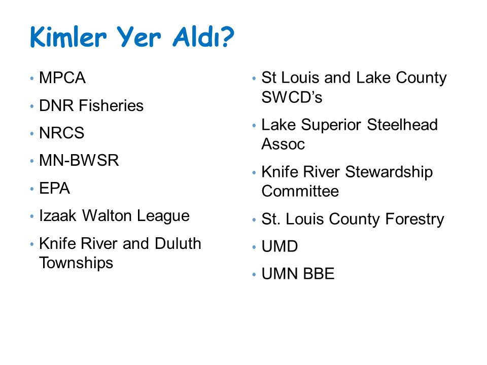Kimler Yer Aldı MPCA St Louis and Lake County SWCD's DNR Fisheries