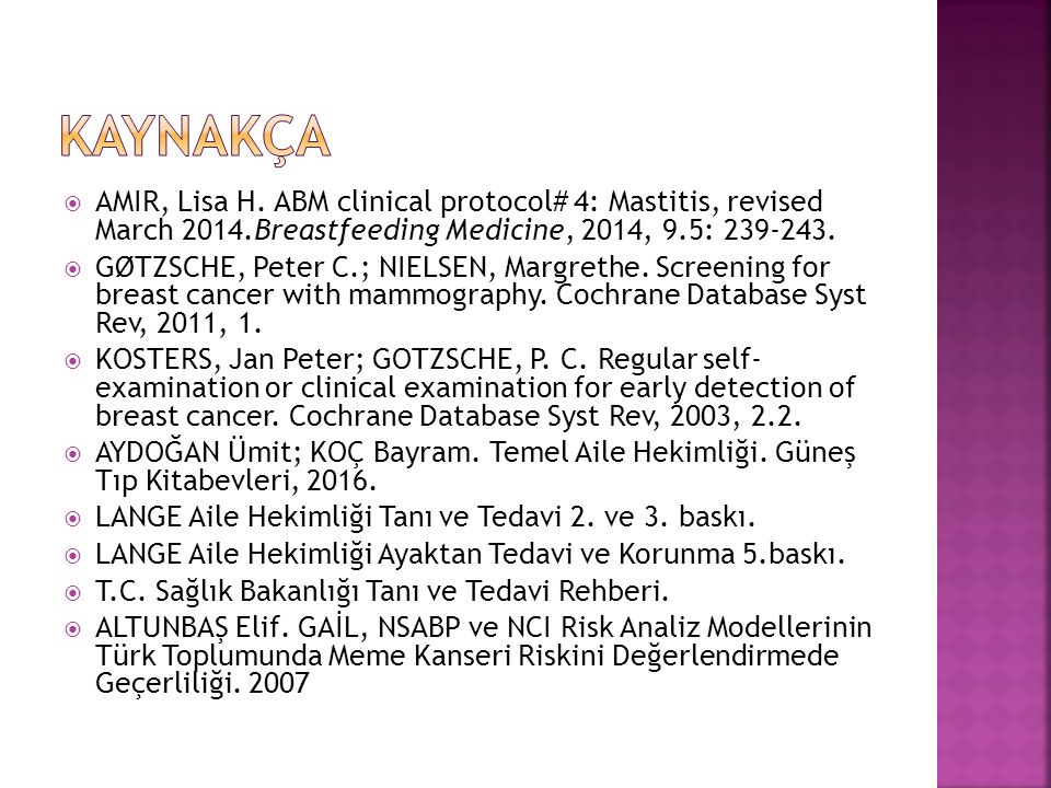 KAYNAKÇA AMIR, Lisa H. ABM clinical protocol# 4: Mastitis, revised March 2014.Breastfeeding Medicine, 2014, 9.5: 239-243.