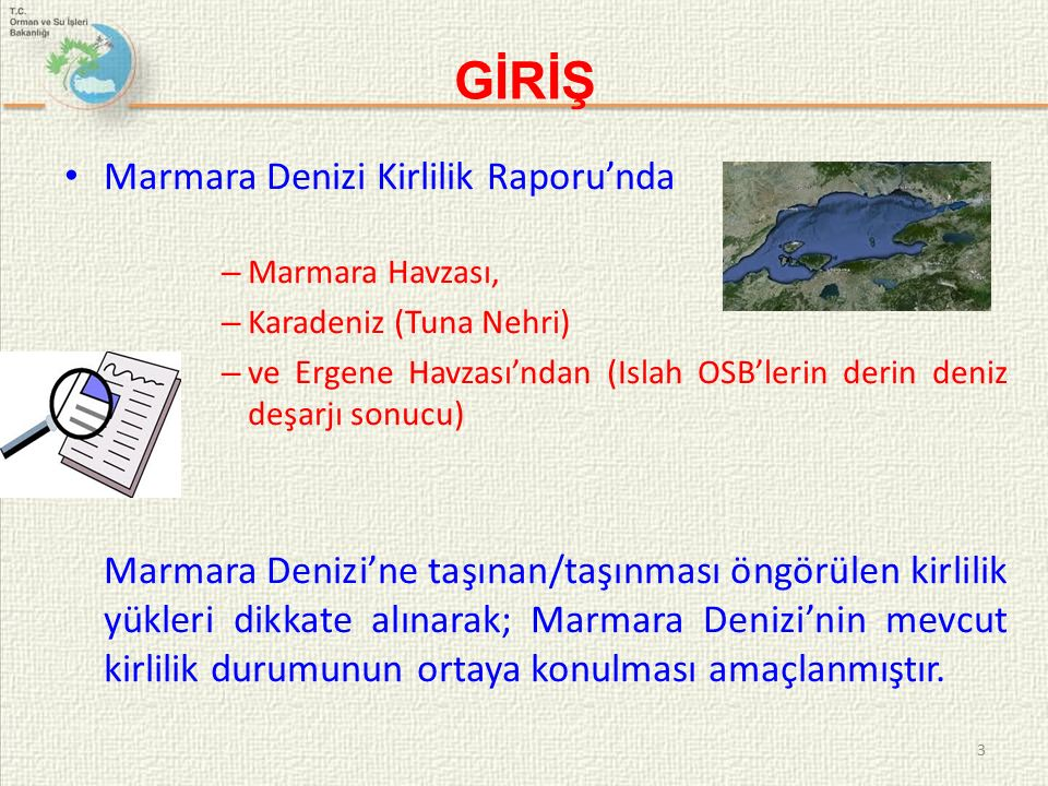 GİRİŞ Marmara Denizi Kirlilik Raporu'nda