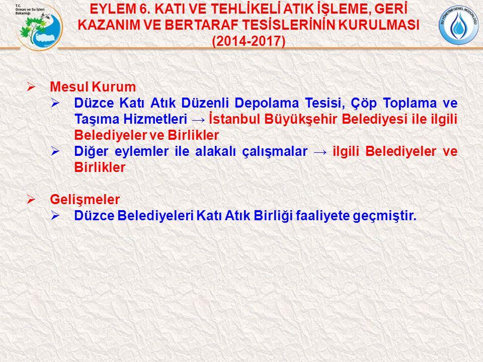 EYLEM 6. KATI VE TEHLİKELİ ATIK İŞLEME, GERİ KAZANIM VE BERTARAF TESİSLERİNİN KURULMASI (2014-2017)
