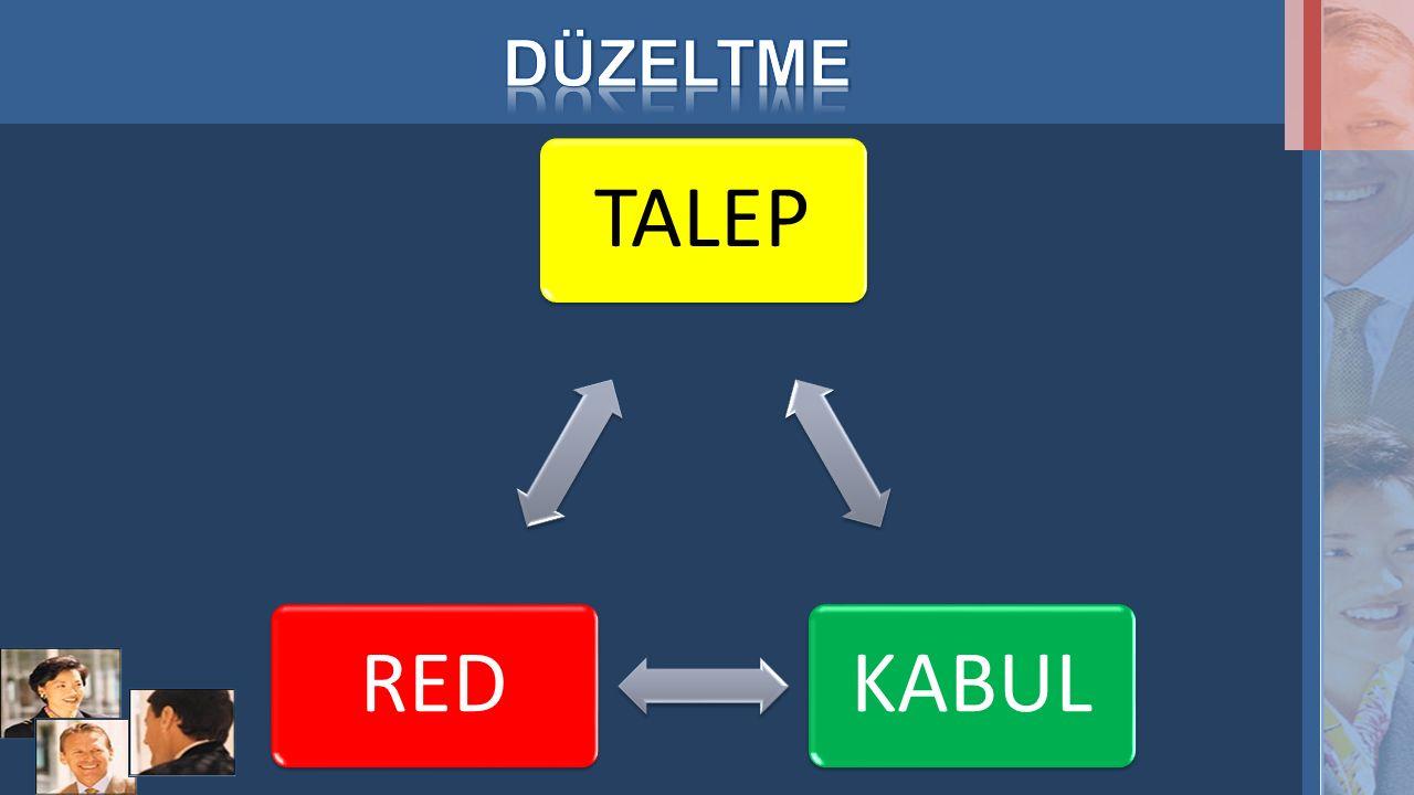 DÜZELTME TALEP KABUL RED