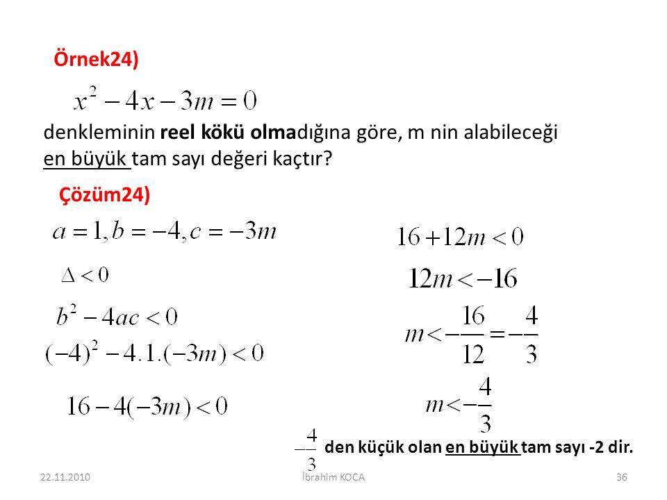 denkleminin reel kökü olmadığına göre, m nin alabileceği