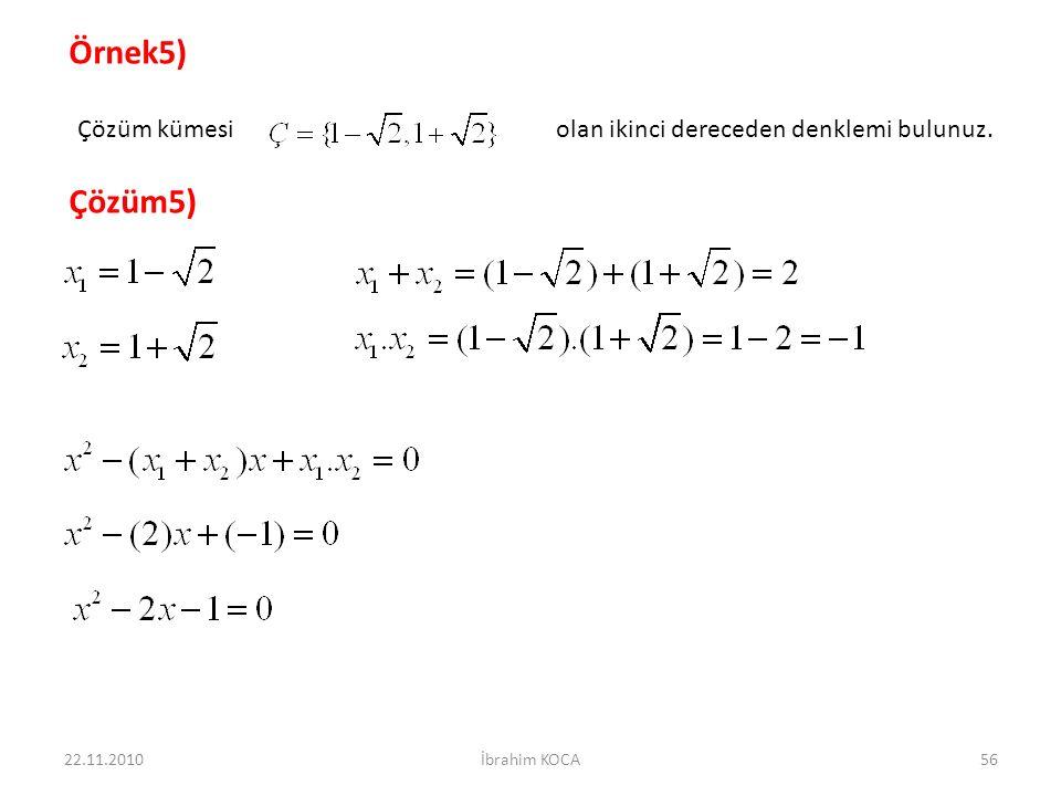 Örnek5) Çözüm5) Çözüm kümesi olan ikinci dereceden denklemi bulunuz.