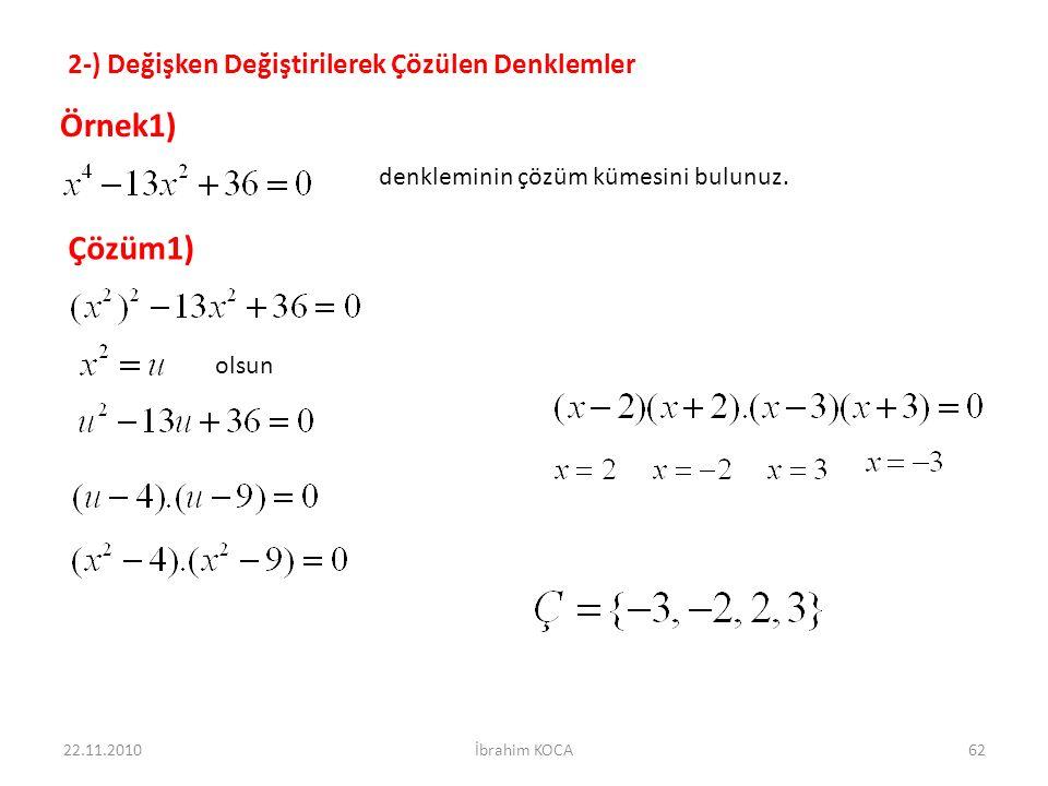 Örnek1) Çözüm1) 2-) Değişken Değiştirilerek Çözülen Denklemler