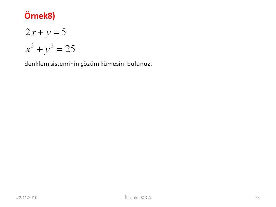 Örnek8) denklem sisteminin çözüm kümesini bulunuz. 22.11.2010