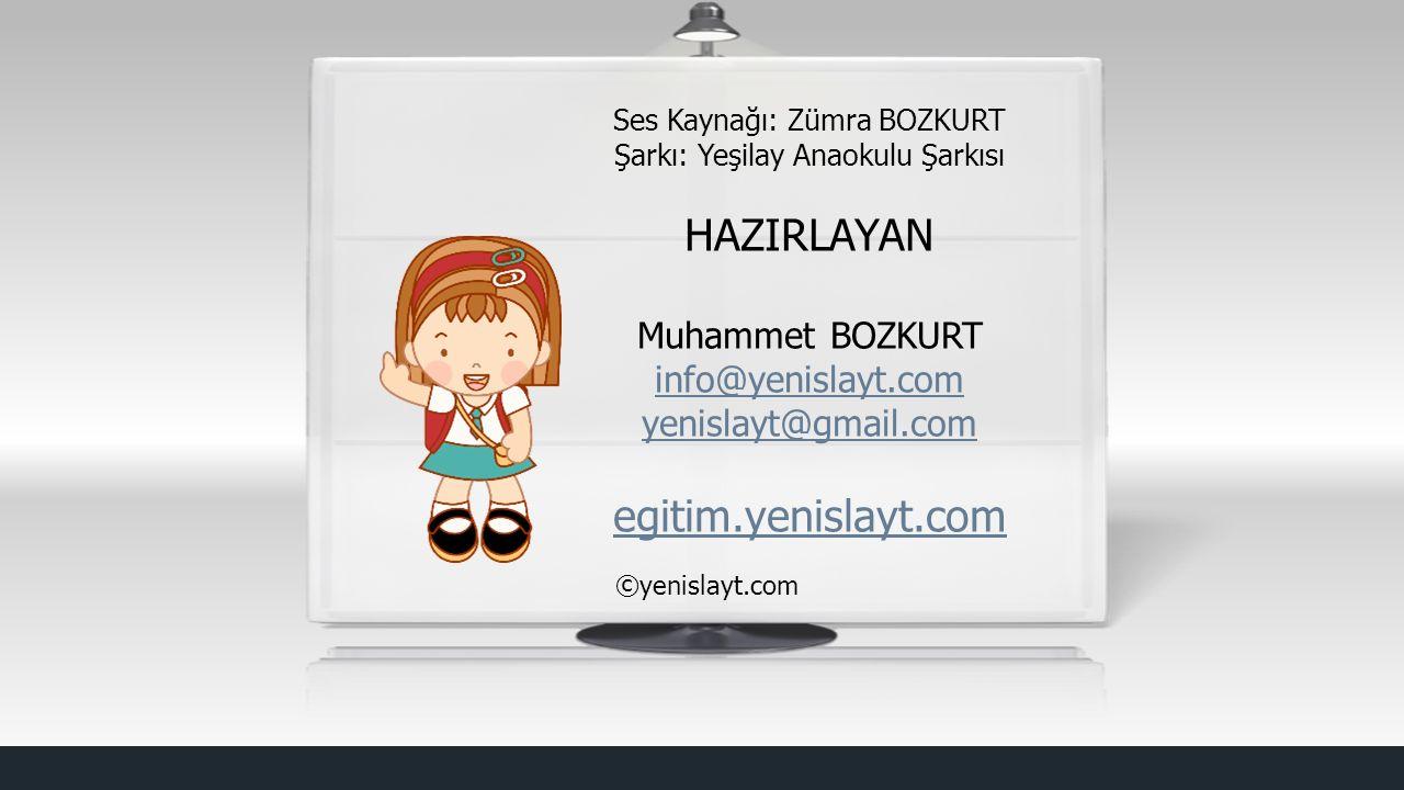 HAZIRLAYAN egitim.yenislayt.com Muhammet BOZKURT info@yenislayt.com
