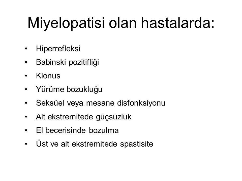 Miyelopatisi olan hastalarda: