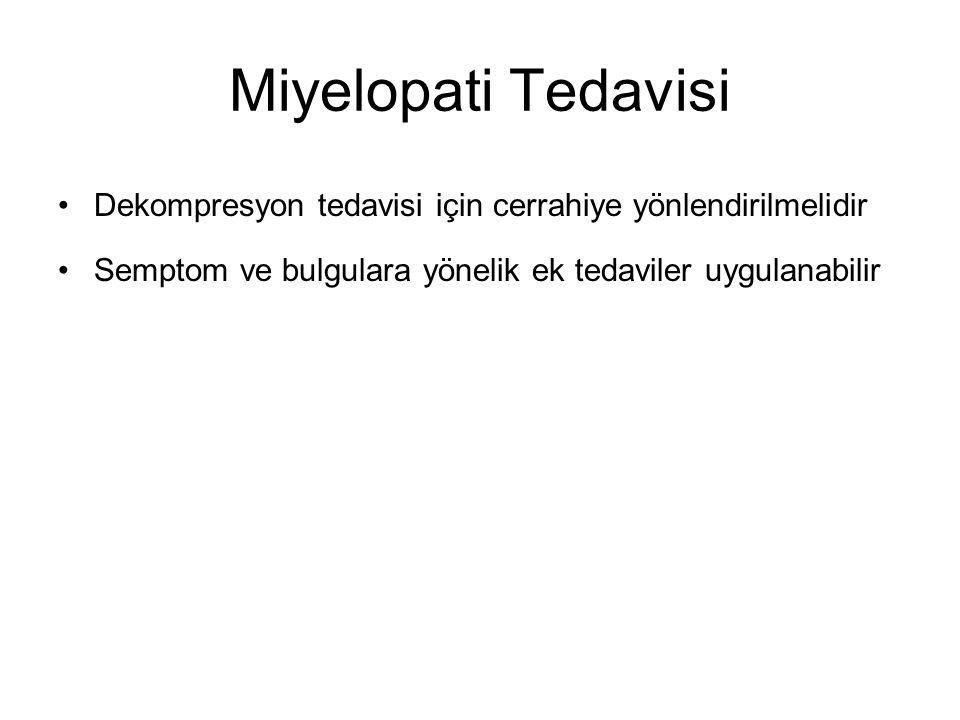 Miyelopati Tedavisi Dekompresyon tedavisi için cerrahiye yönlendirilmelidir.
