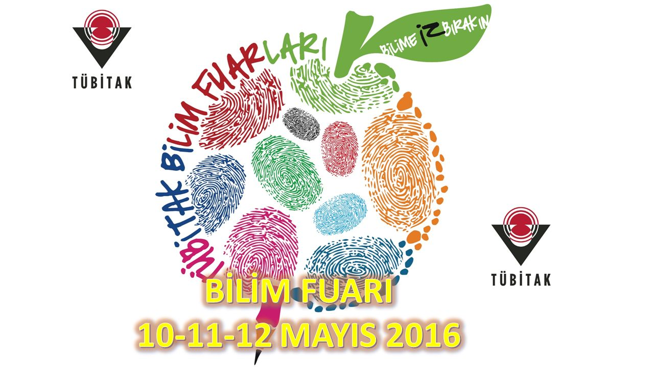 BİLİM FUARI 10-11-12 MAYIS 2016