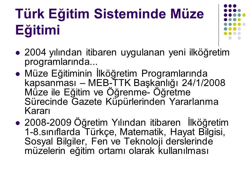 Türk Eğitim Sisteminde Müze Eğitimi