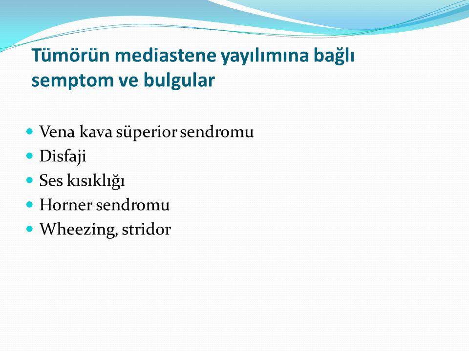 Tümörün mediastene yayılımına bağlı semptom ve bulgular