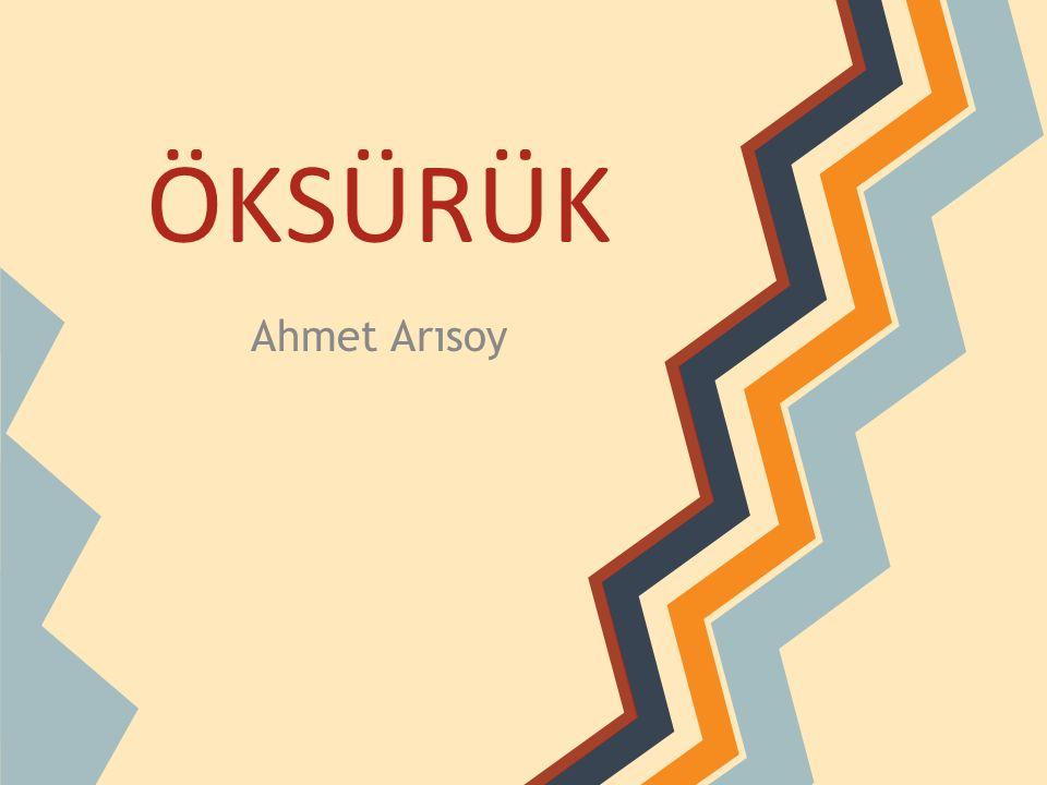 ÖKSÜRÜK Ahmet Arısoy