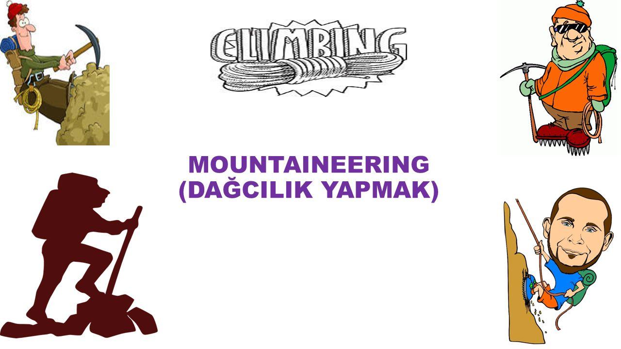 MOUNTAINEERING (DAĞCILIK YAPMAK)