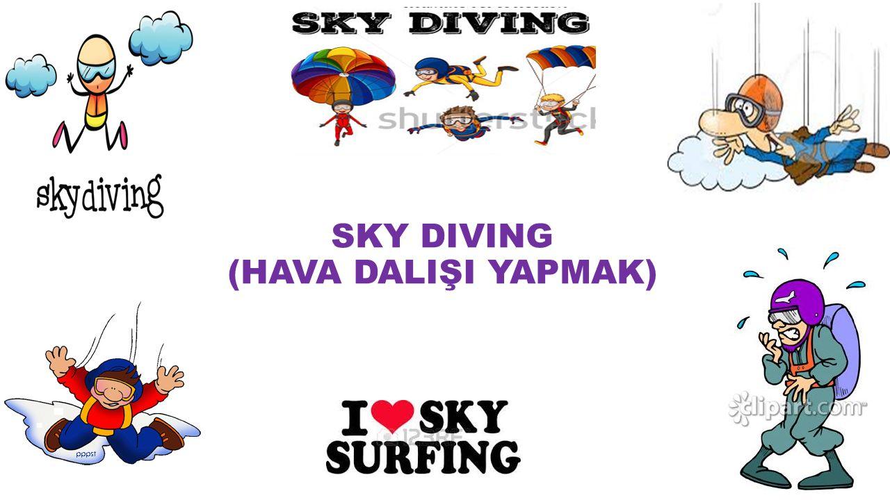 SKY DIVING (HAVA DALIŞI YAPMAK)
