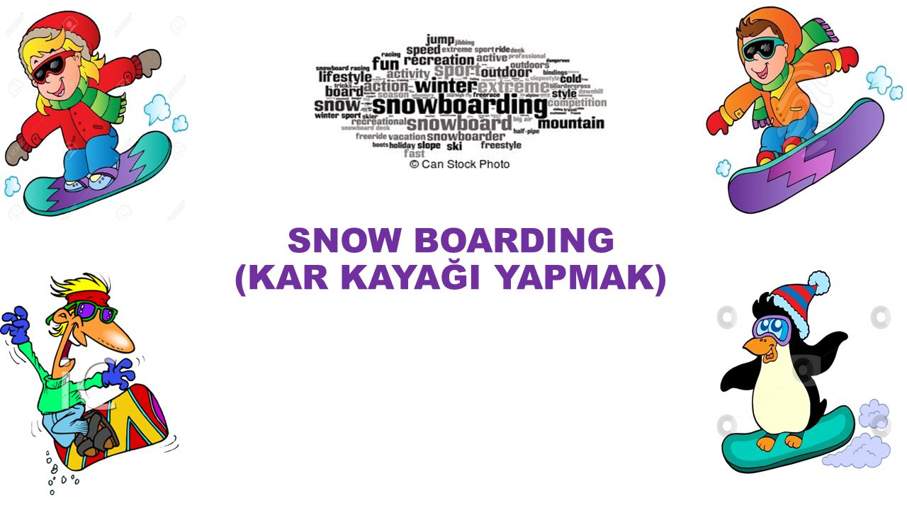 SNOW BOARDING (KAR KAYAĞI YAPMAK)