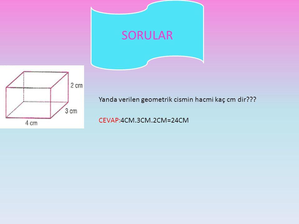 SORULAR Yanda verilen geometrik cismin hacmi kaç cm dir