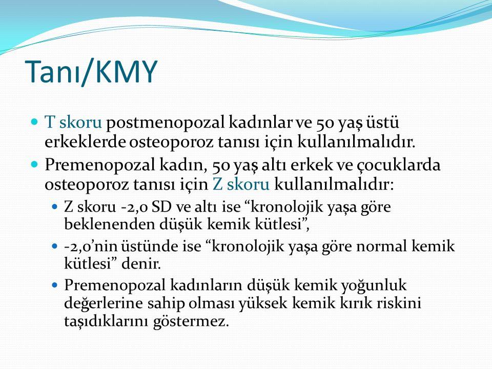 Tanı/KMY T skoru postmenopozal kadınlar ve 50 yaş üstü erkeklerde osteoporoz tanısı için kullanılmalıdır.