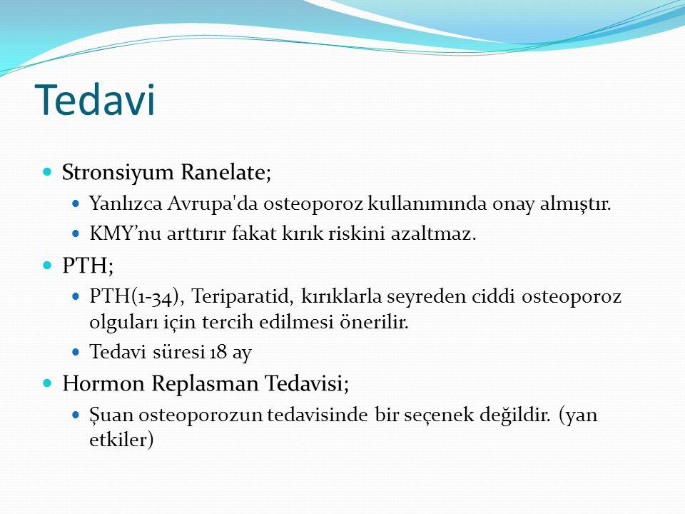 Tedavi Stronsiyum Ranelate; PTH; Hormon Replasman Tedavisi;