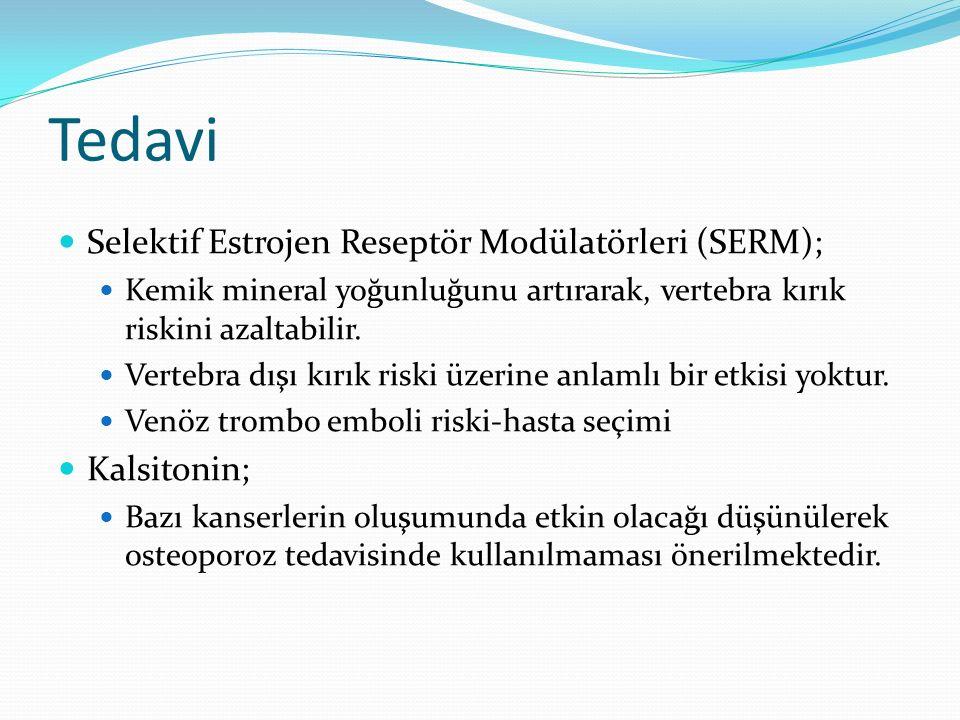 Tedavi Selektif Estrojen Reseptör Modülatörleri (SERM); Kalsitonin;