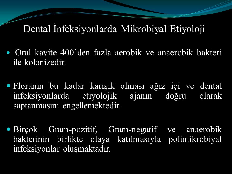 Dental İnfeksiyonlarda Mikrobiyal Etiyoloji