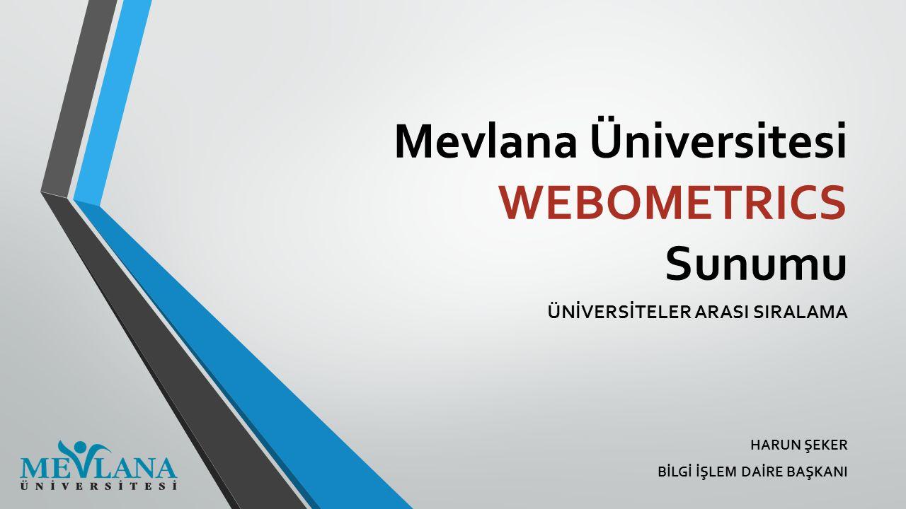 Mevlana Üniversitesi WEBOMETRICS Sunumu
