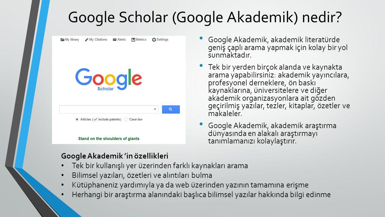 Google Scholar (Google Akademik) nedir