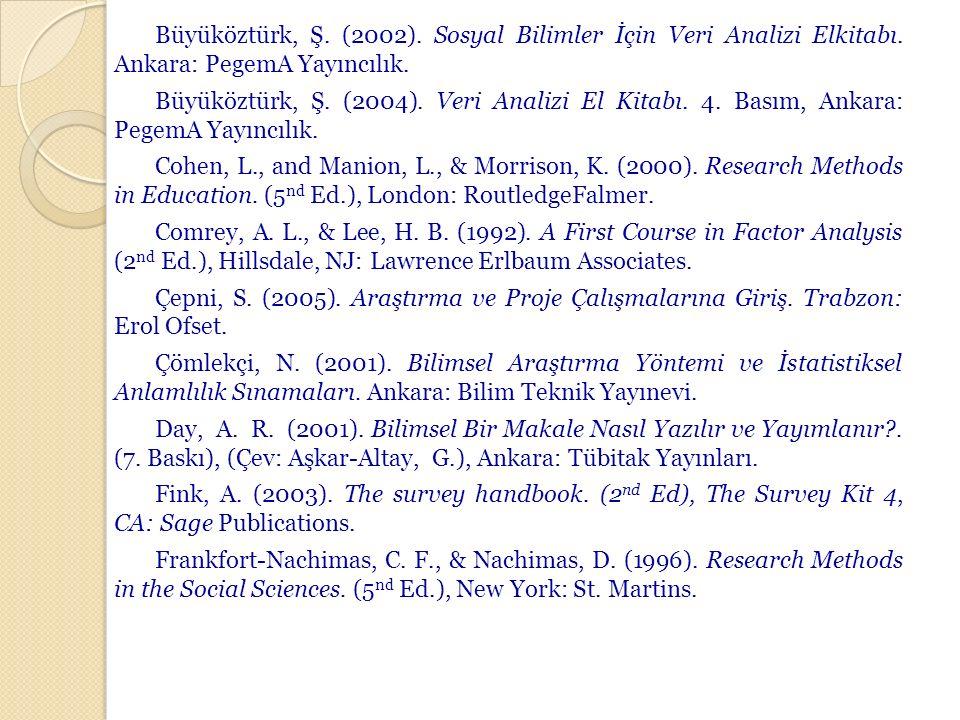 Büyüköztürk, Ş. (2002). Sosyal Bilimler İçin Veri Analizi Elkitabı