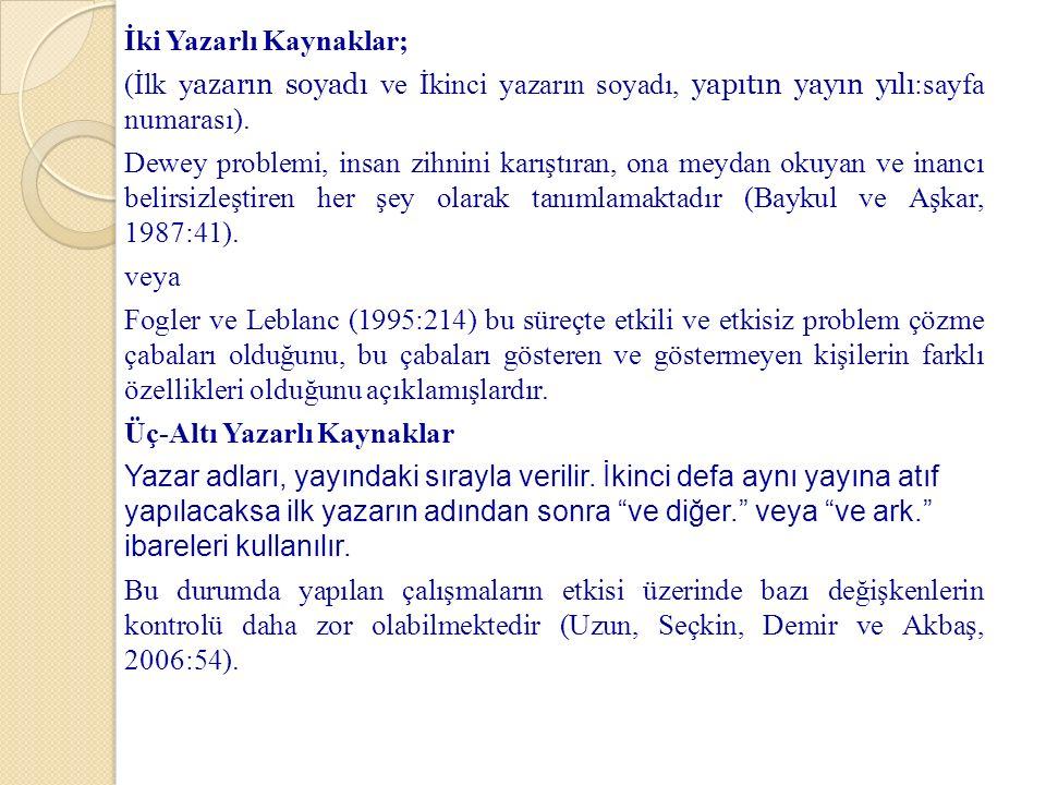 İki Yazarlı Kaynaklar; (İlk yazarın soyadı ve İkinci yazarın soyadı, yapıtın yayın yılı:sayfa numarası).