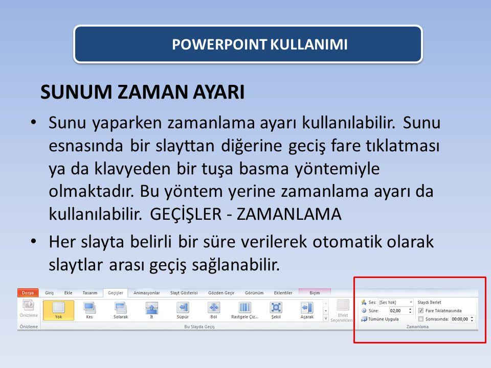 POWERPOINT KULLANIMI SUNUM ZAMAN AYARI.