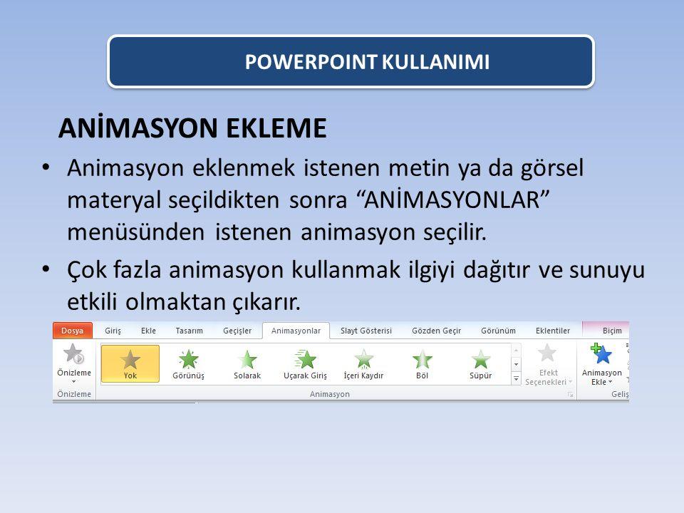 POWERPOINT KULLANIMI ANİMASYON EKLEME.