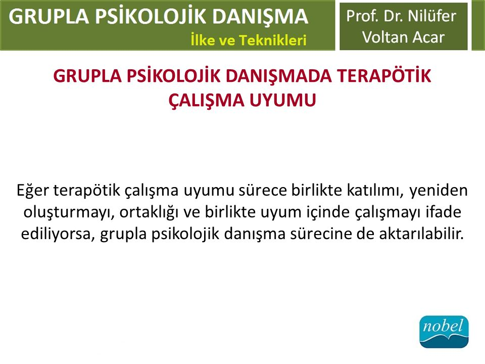 GRUPLA PSİKOLOJİK DANIŞMADA TERAPÖTİK