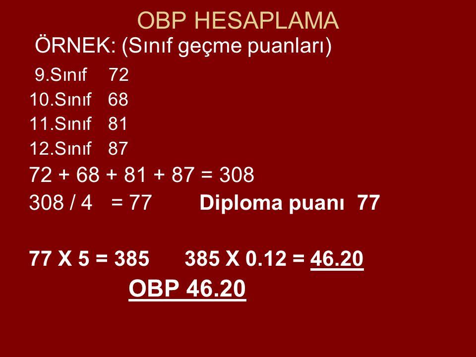 OBP HESAPLAMA ÖRNEK: (Sınıf geçme puanları) 9.Sınıf 72