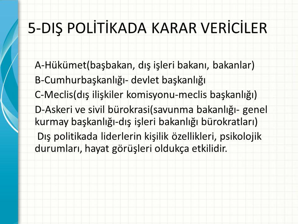 5-DIŞ POLİTİKADA KARAR VERİCİLER