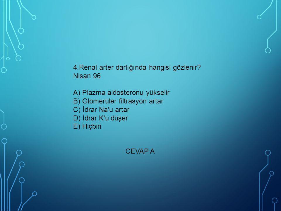 4. Renal arter darlığında hangisi gözlenir