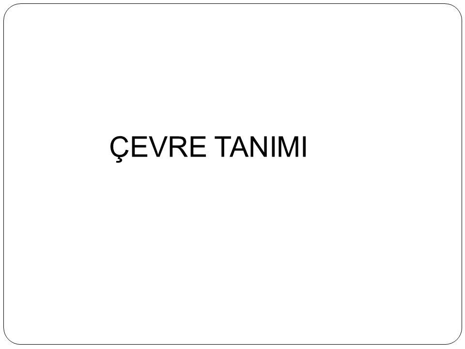 ÇEVRE TANIMI