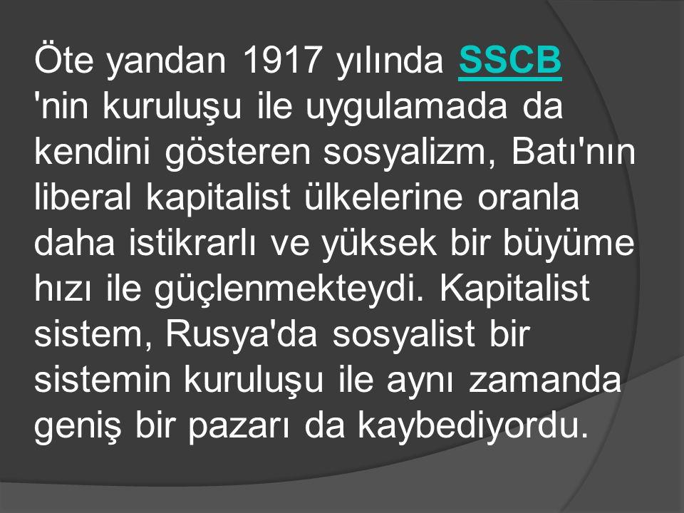 Öte yandan 1917 yılında SSCB