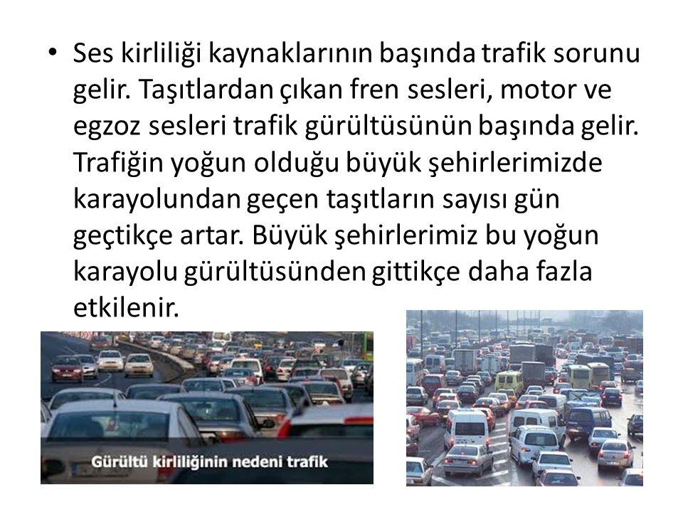 Ses kirliliği kaynaklarının başında trafik sorunu gelir
