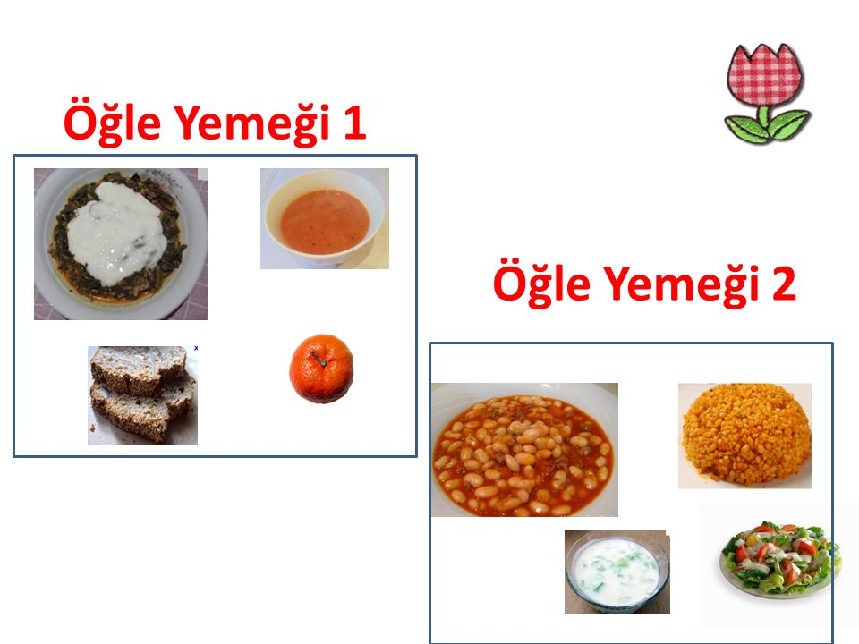 Öğle Yemeği 1 Öğle Yemeği 2