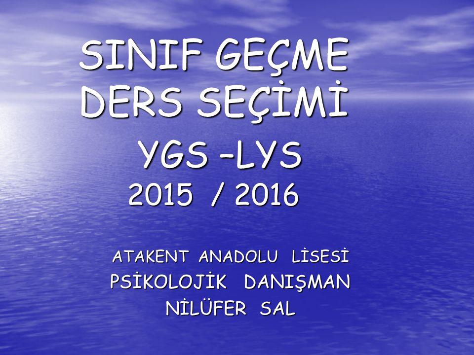 SINIF GEÇME DERS SEÇİMİ YGS –LYS 2015 / 2016