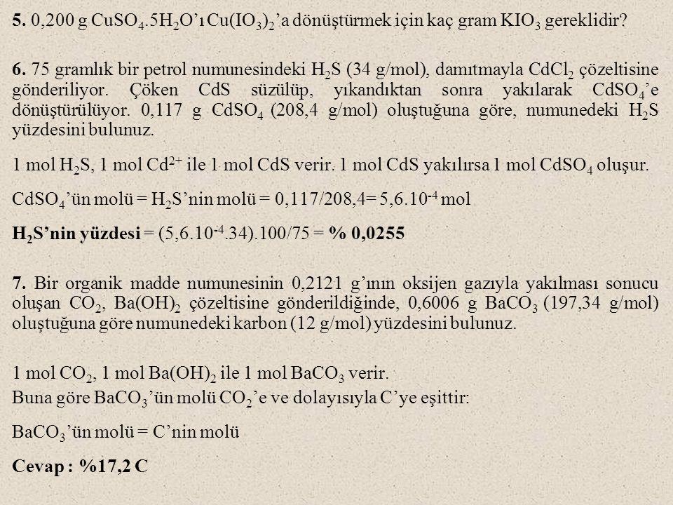 5. 0,200 g CuSO4.5H2O'ı Cu(IO3)2'a dönüştürmek için kaç gram KIO3 gereklidir