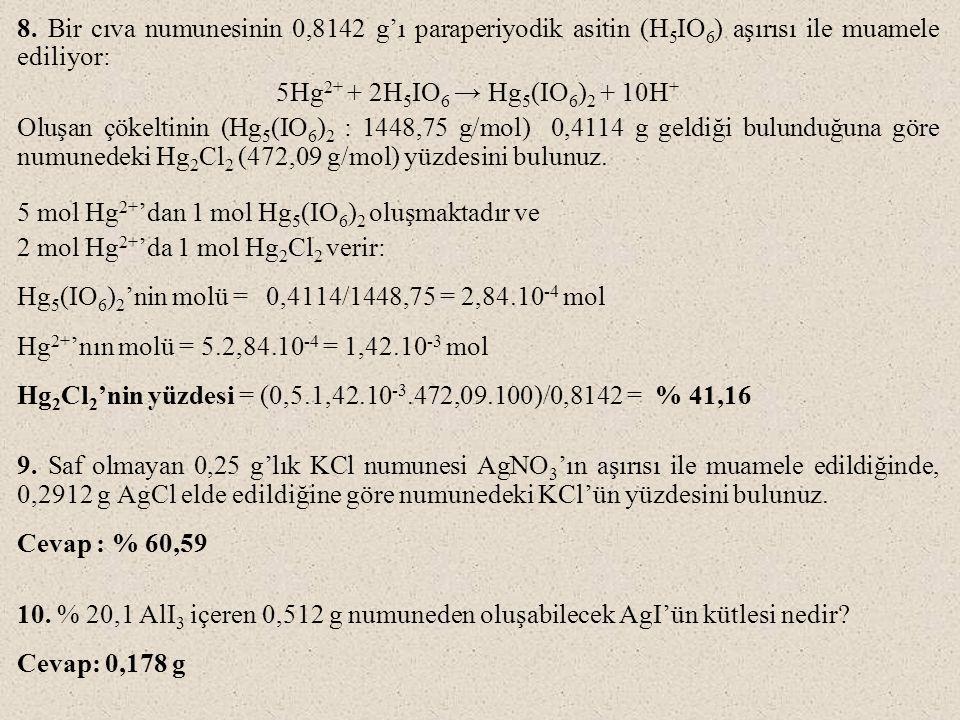 8. Bir cıva numunesinin 0,8142 g'ı paraperiyodik asitin (H5IO6) aşırısı ile muamele ediliyor: