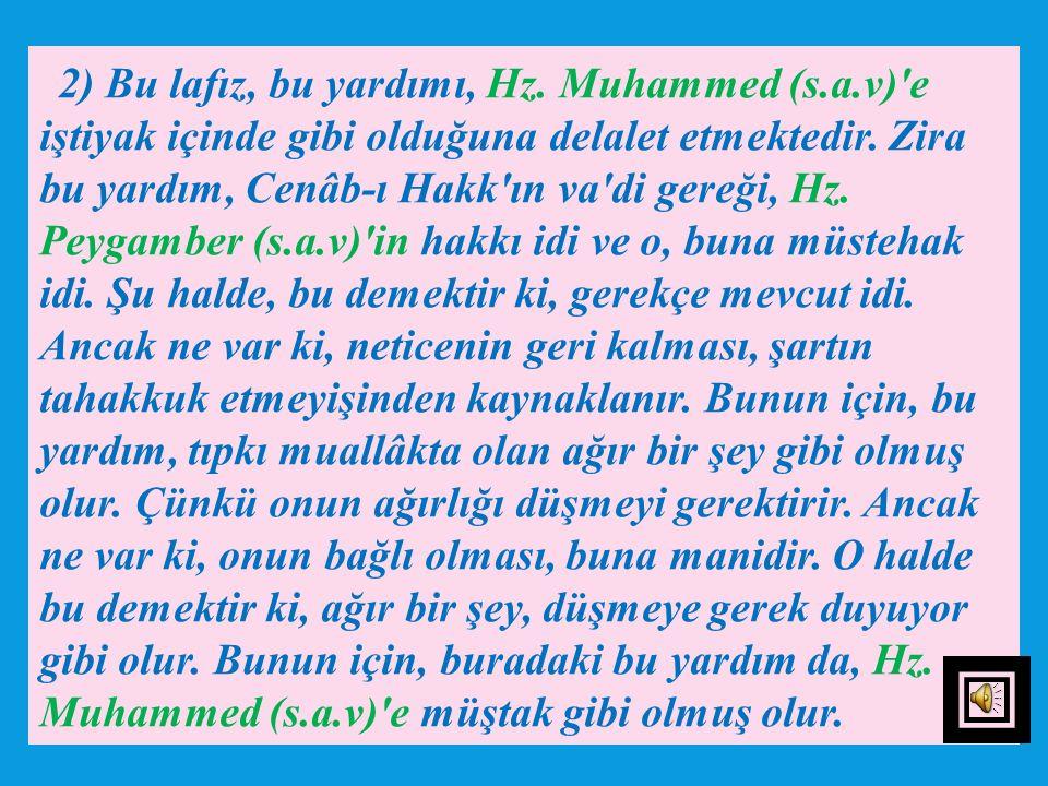2) Bu lafız, bu yardımı, Hz. Muhammed (s. a