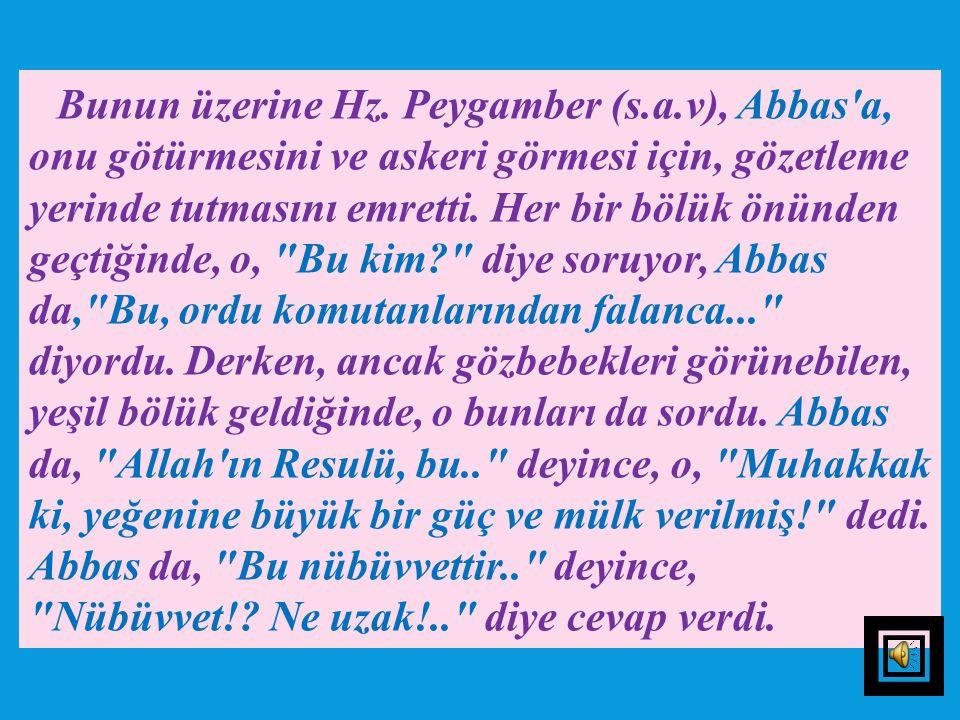 Bunun üzerine Hz. Peygamber (s. a