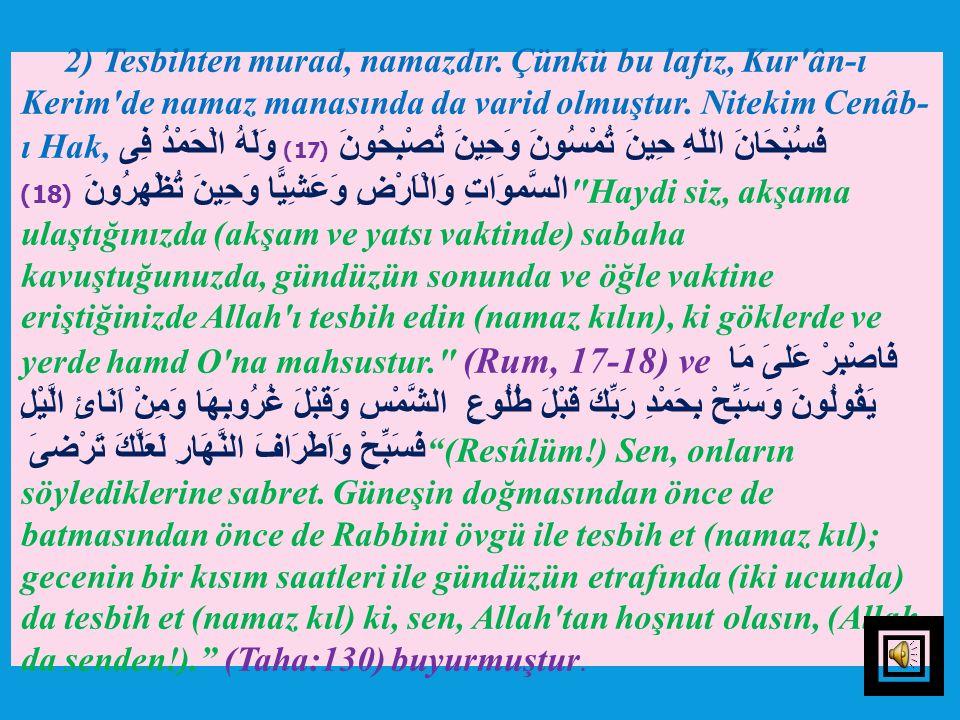 2) Tesbihten murad, namazdır