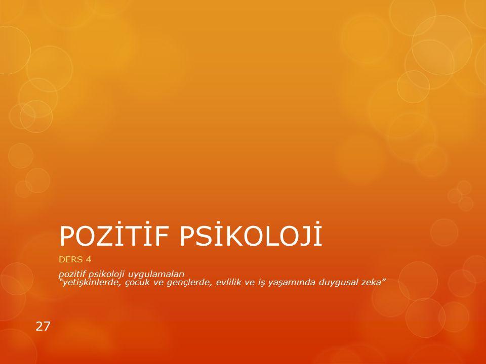 POZİTİF PSİKOLOJİ DERS 4