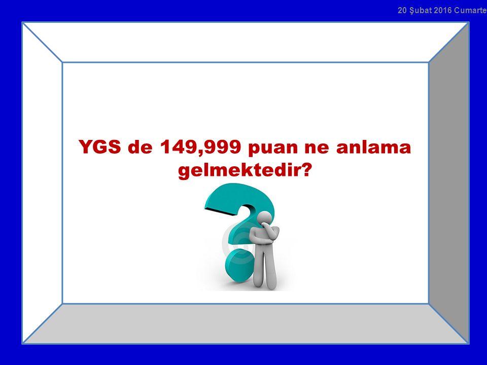 YGS de 149,999 puan ne anlama gelmektedir