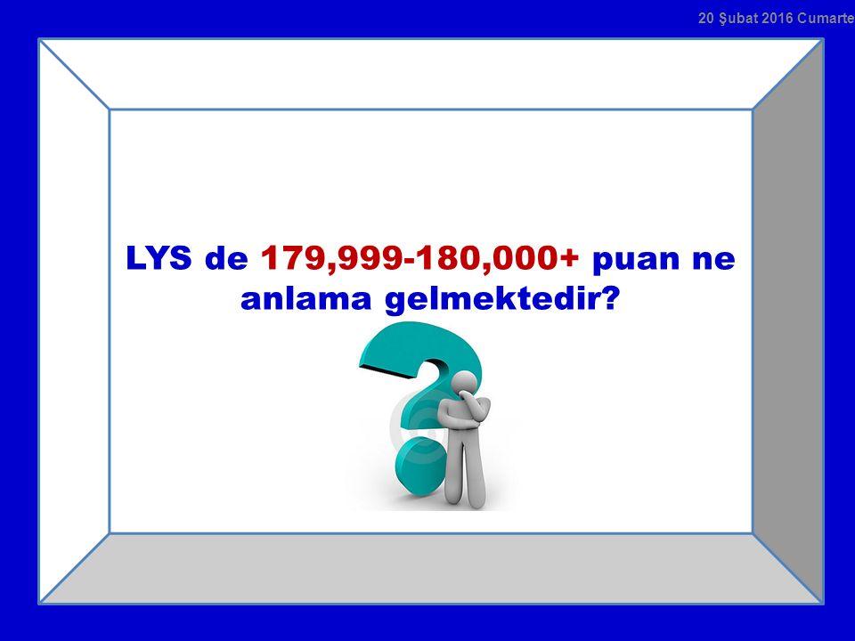 LYS de 179,999-180,000+ puan ne anlama gelmektedir