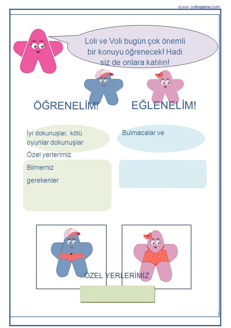 www.onlineanne.com Loli ve Voli bugün çok önemli bir konuyu öğrenecek! Hadi siz de onlara katılın! ÖĞRENELİM! EĞLENELİM!