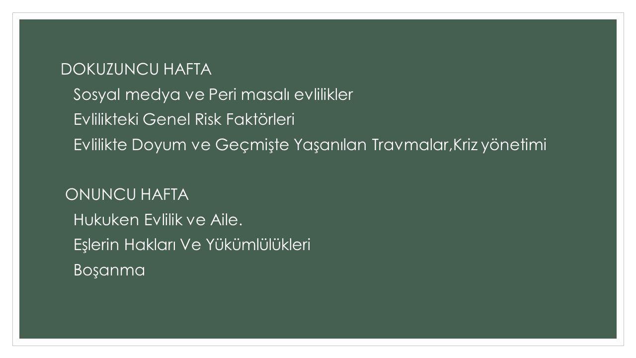 DOKUZUNCU HAFTA Sosyal medya ve Peri masalı evlilikler. Evlilikteki Genel Risk Faktörleri.