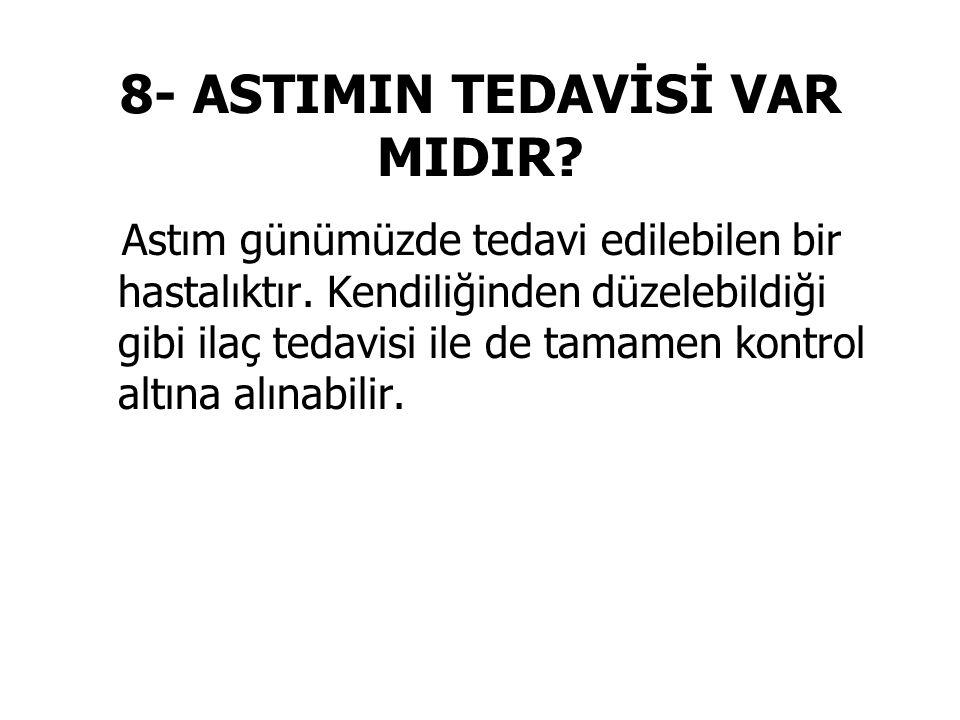 8- ASTIMIN TEDAVİSİ VAR MIDIR